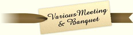 Various Meeting & Banquet