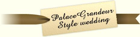PalaceGrandeur Style wedding